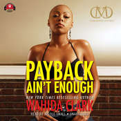 Payback Ain't Enough, by Wahida Clark