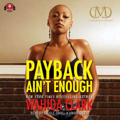 Payback Ain't Enough Audiobook, by Wahida Clark
