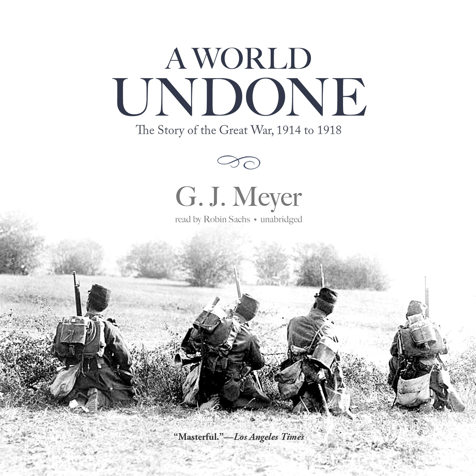 Printable A World Undone: The Story of the Great War, 1914 to 1918 Audiobook Cover Art