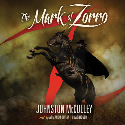 The Mark of Zorro Audiobook, by Johnston McCulley