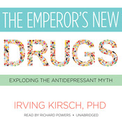 The Emperor's New Drugs: Exploding the Antidepressant Myth Audiobook, by Irving Kirsch