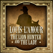 The Lion Hunter and the Lady, by Louis L'Amour
