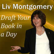 Draft Your Book in a Day, by Liv Montgomery