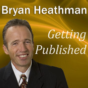 Getting Published: Dirty Little Secrets Publishers Don't Want Book Authors to Know Audiobook, by Bryan Heathman