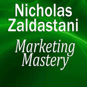 Marketing Mastery Audiobook, by Nicholas Zaldastani