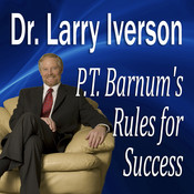 "P. T. Barnum's Rules for Success: Hidden Secrets from ""The Greatest Showman In the World"" Audiobook, by Larry Iverson"