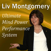 Ultimate Mind Power Performance System: With Mind Music for Peak Performance, by Liv Montgomery