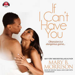 "If I Can't Have You Audiobook, by Mary ""HoneyB""  Morrison"
