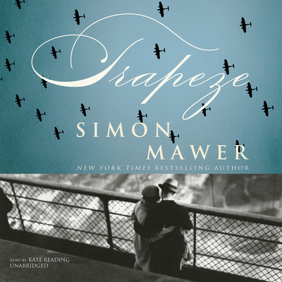 Trapeze Audiobook, by Simon Mawer