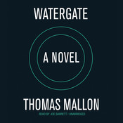 Watergate: A Novel Audiobook, by Thomas Mallon