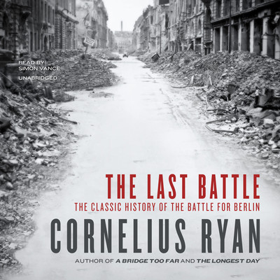 The Last Battle Audiobook, by Cornelius Ryan