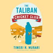 The Taliban Cricket Club Audiobook, by Timeri N. Murari