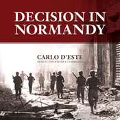 Decision in Normandy, by Carlo D'Este