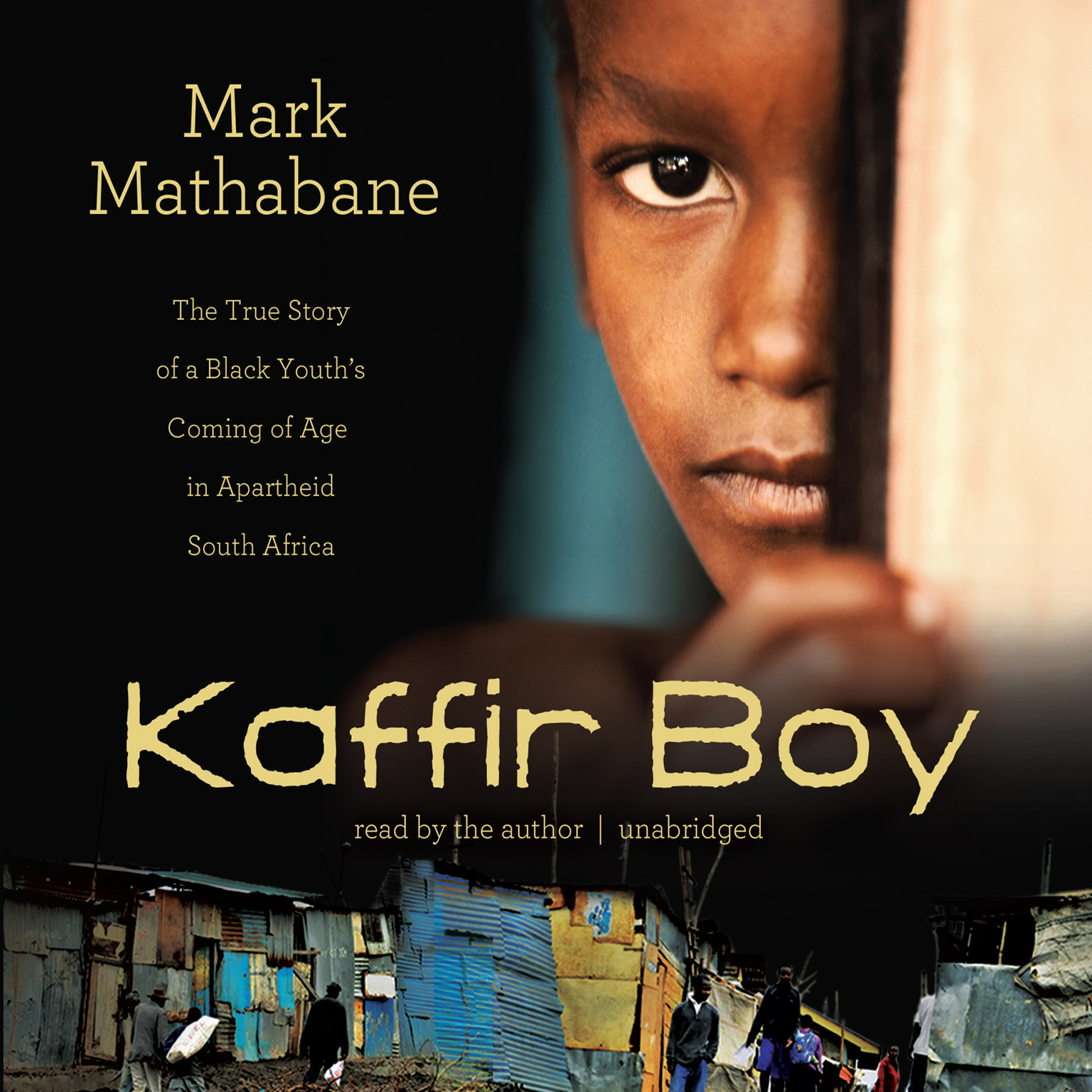Printable Kaffir Boy: The True Story of a Black Youth's Coming of Age in Apartheid South Africa Audiobook Cover Art