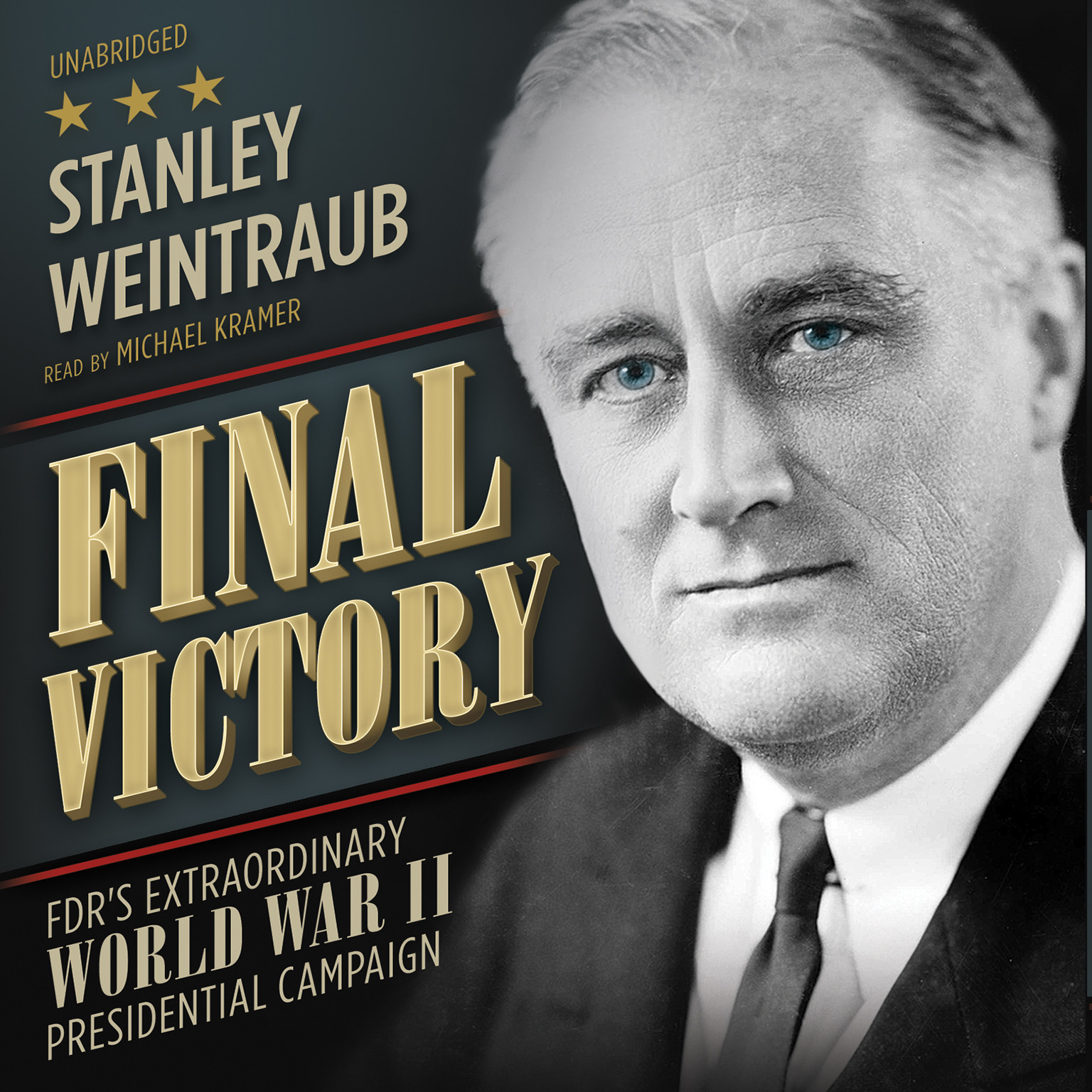Printable Final Victory: FDR's Extraordinary World War II Presidential Campaign Audiobook Cover Art