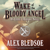 Wake of the Bloody Angel, by Alex Bledsoe