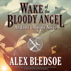 Wake of the Bloody Angel Audiobook, by Alex Bledsoe