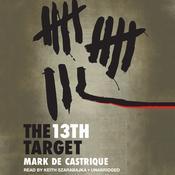 The 13th Target Audiobook, by Mark de Castrique