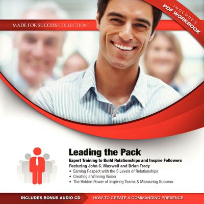 Leading the Pack: Expert Training to Build Relationships and Inspire Followers Audiobook, by Made for Success