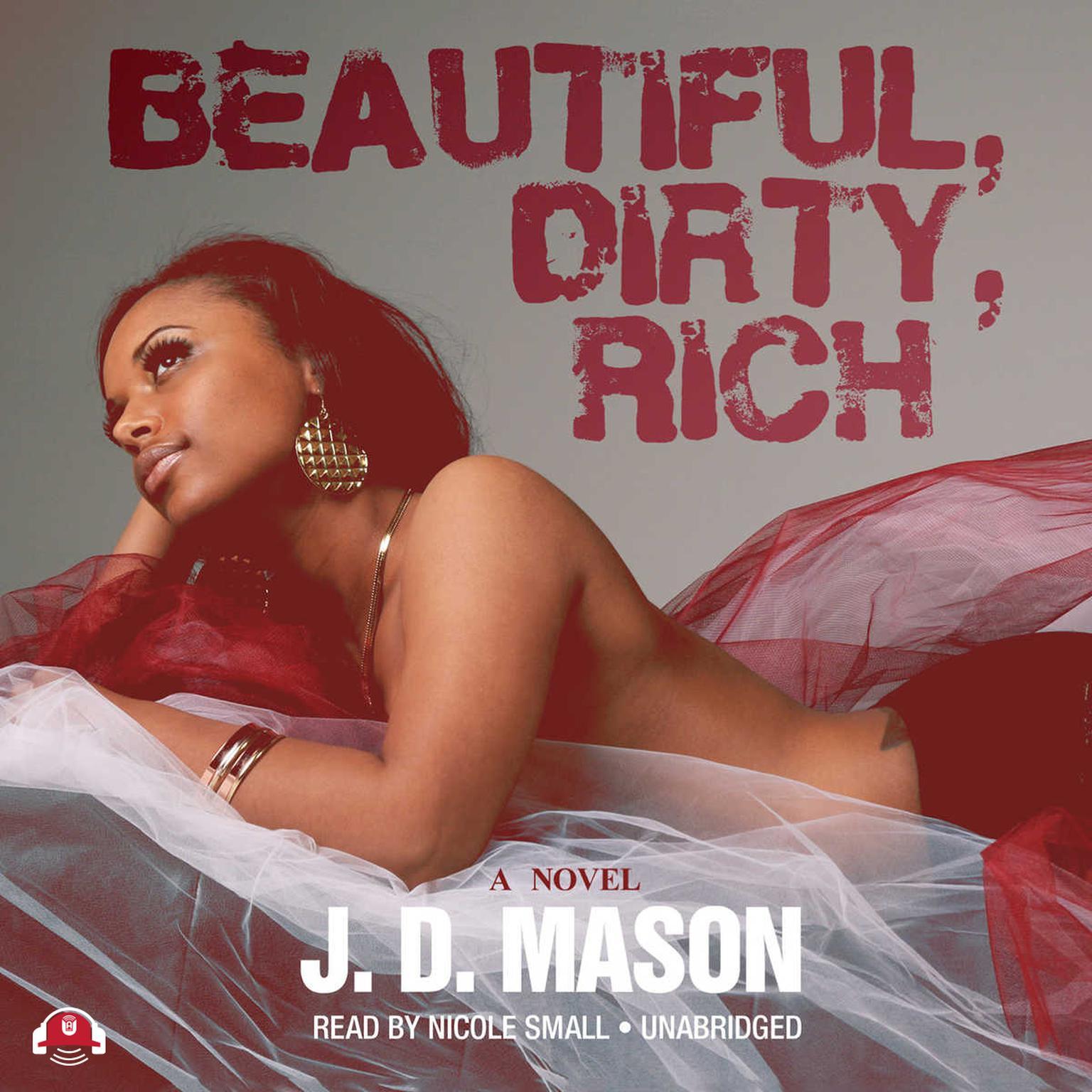 Beautiful, Dirty, Rich Audiobook, by J. D. Mason