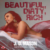 Beautiful, Dirty, Rich Audiobook, by J. D. Mason