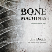 Bone Machines, by John Dodds
