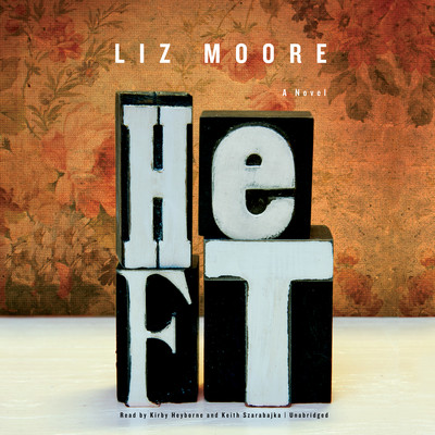 Heft Audiobook, by Liz Moore