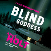 Blind Goddess: A Hanne Wilhelmsen Novel, by Anne Holt