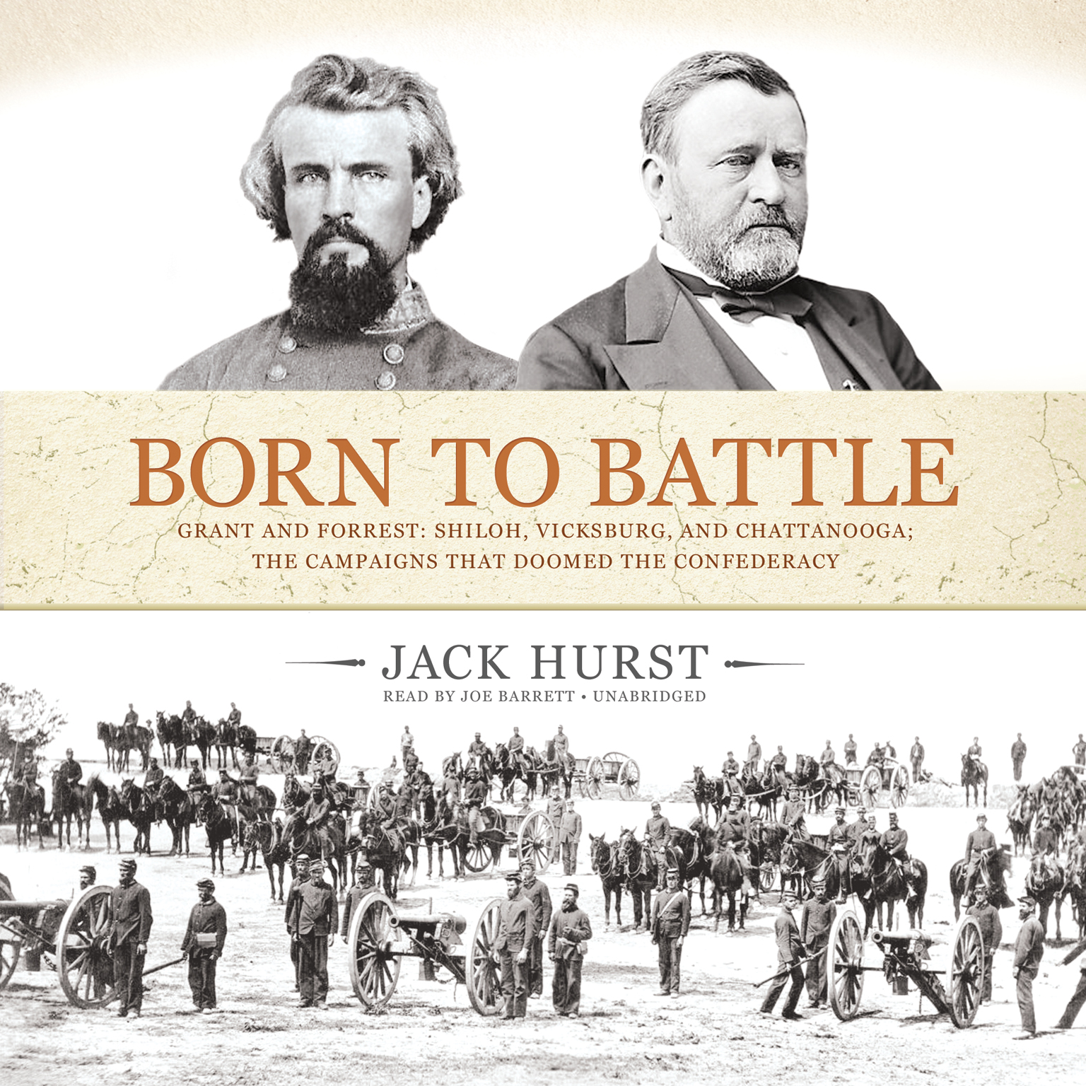 Printable Born to Battle: Grant and Forrest: Shiloh, Vicksburg, and Chattanooga; the Campaigns That Doomed the Confederacy Audiobook Cover Art