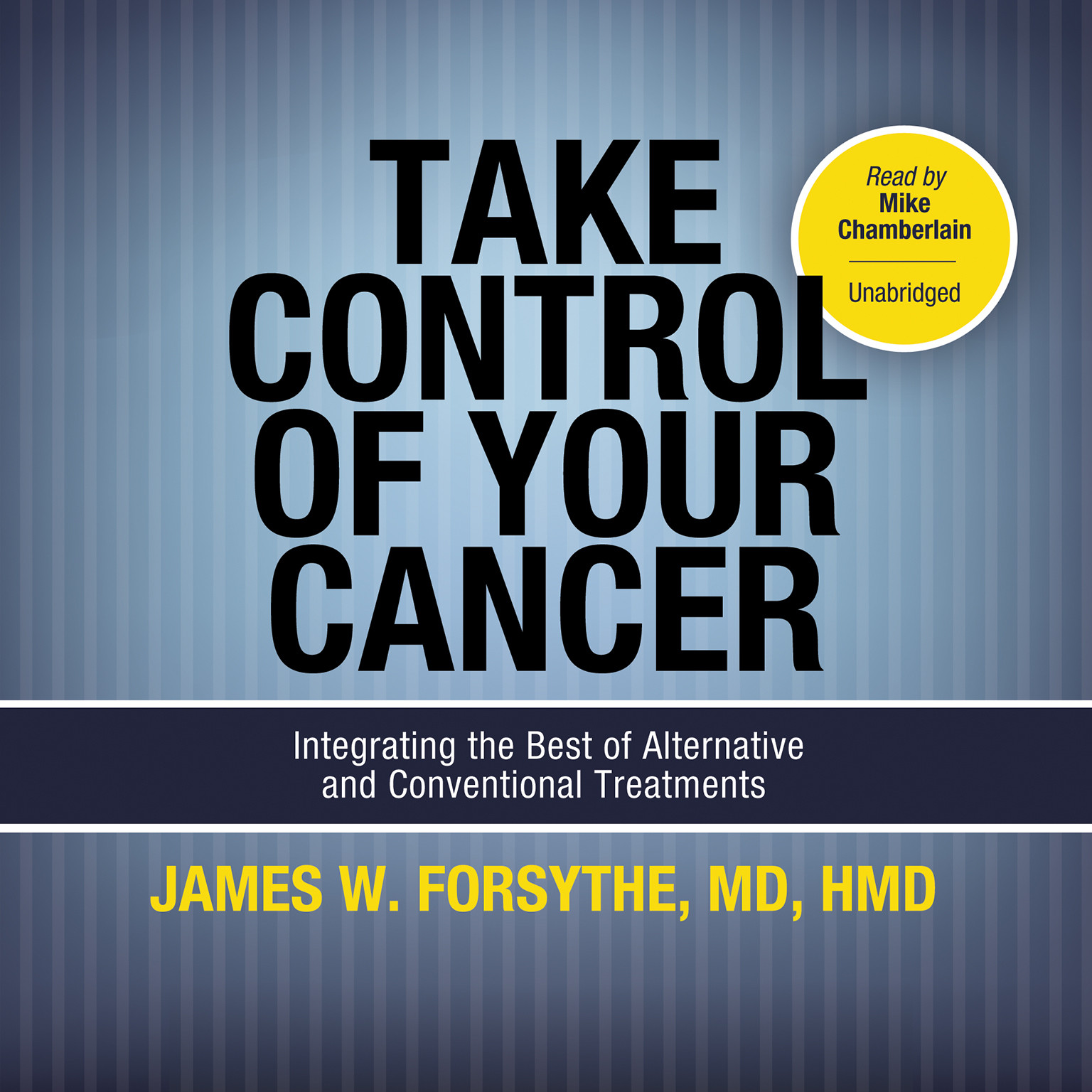 Printable Take Control of Your Cancer: Integrating the Best of Alternative and Conventional Treatments Audiobook Cover Art
