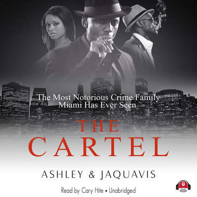 The Cartel Audiobook, by Ashley & JaQuavis