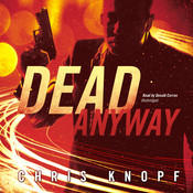 Dead Anyway Audiobook, by Chris Knopf