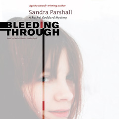 Bleeding Through: A Rachel Goddard Mystery Audiobook, by Sandra Parshall