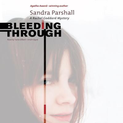 Bleeding Through: A Rachel Goddard Mystery Audiobook, by