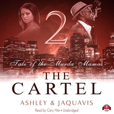 The Cartel 2: Tale of the Murda Mamas Audiobook, by Ashley & JaQuavis