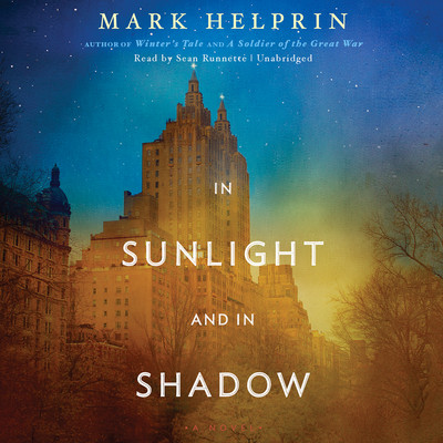 In Sunlight and in Shadow Audiobook, by Mark Helprin