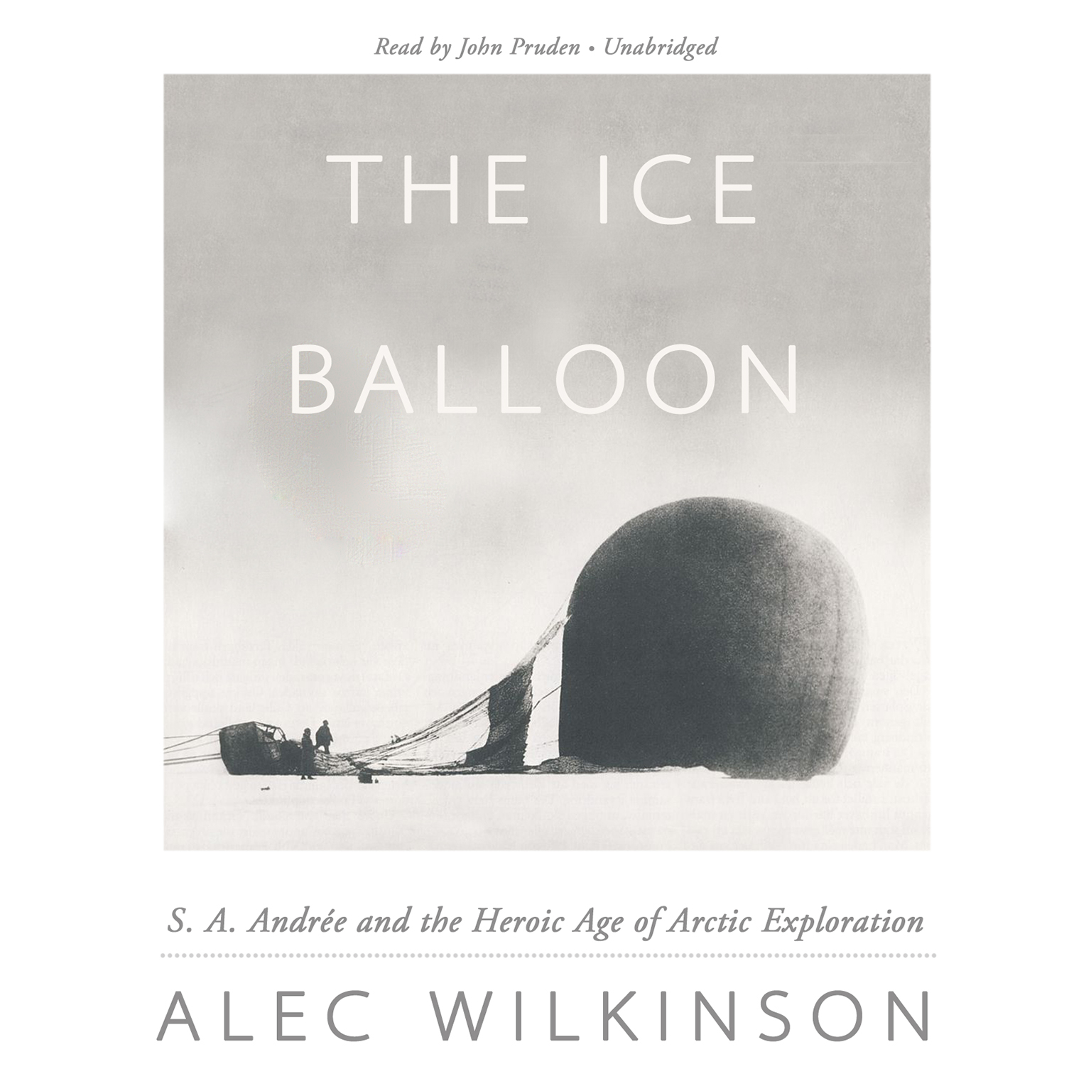 Printable The Ice Balloon: S. A. Andrée and the Heroic Age of Arctic Exploration Audiobook Cover Art