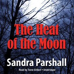 The Heat of the Moon Audiobook, by Sandra Parshall