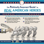 The Politically Incorrect Guide to Real American Heroes Audiobook, by Brion McClanahan