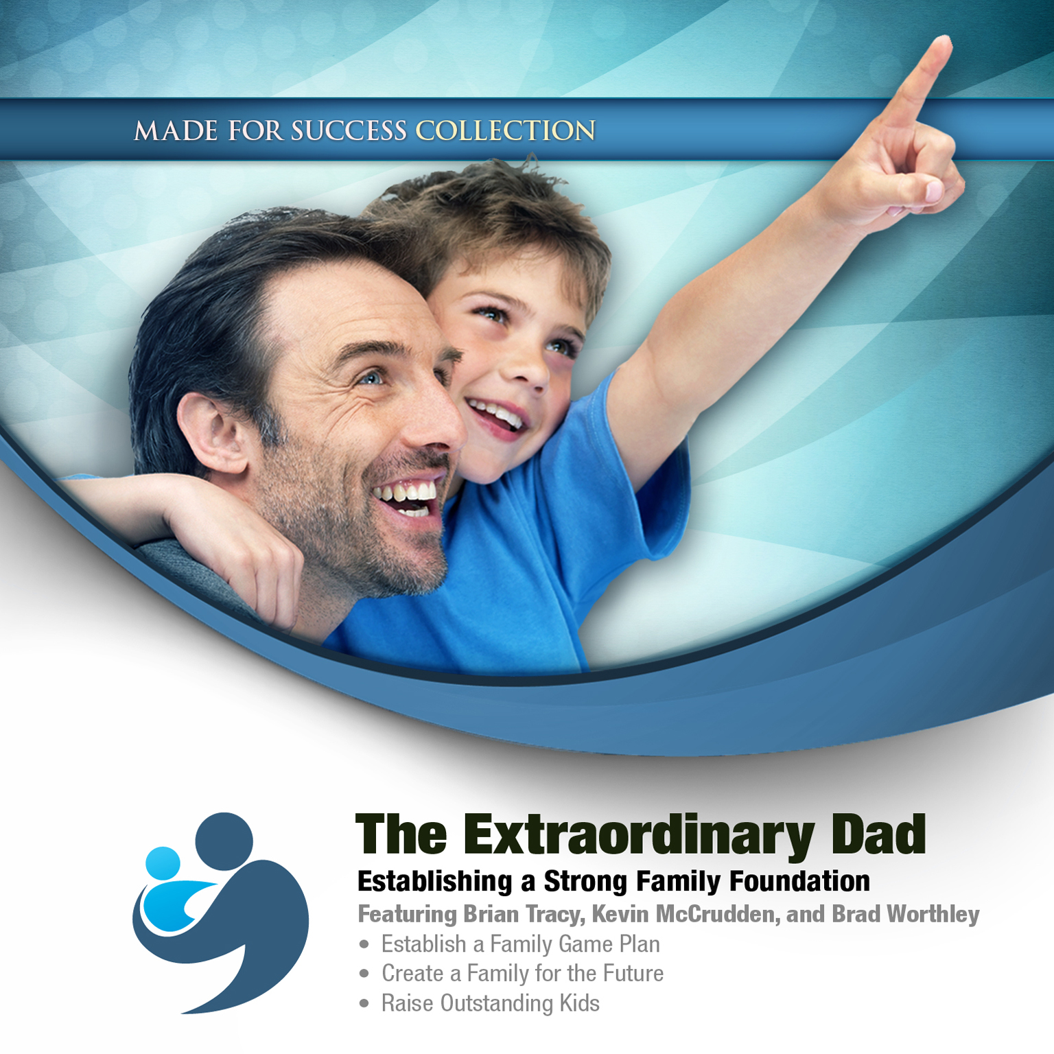 Printable The Extraordinary Dad: Establishing a Strong Family Foundation Audiobook Cover Art