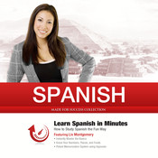 Spanish in Minutes: How to Study Spanish the Fun Way, by Made for Success
