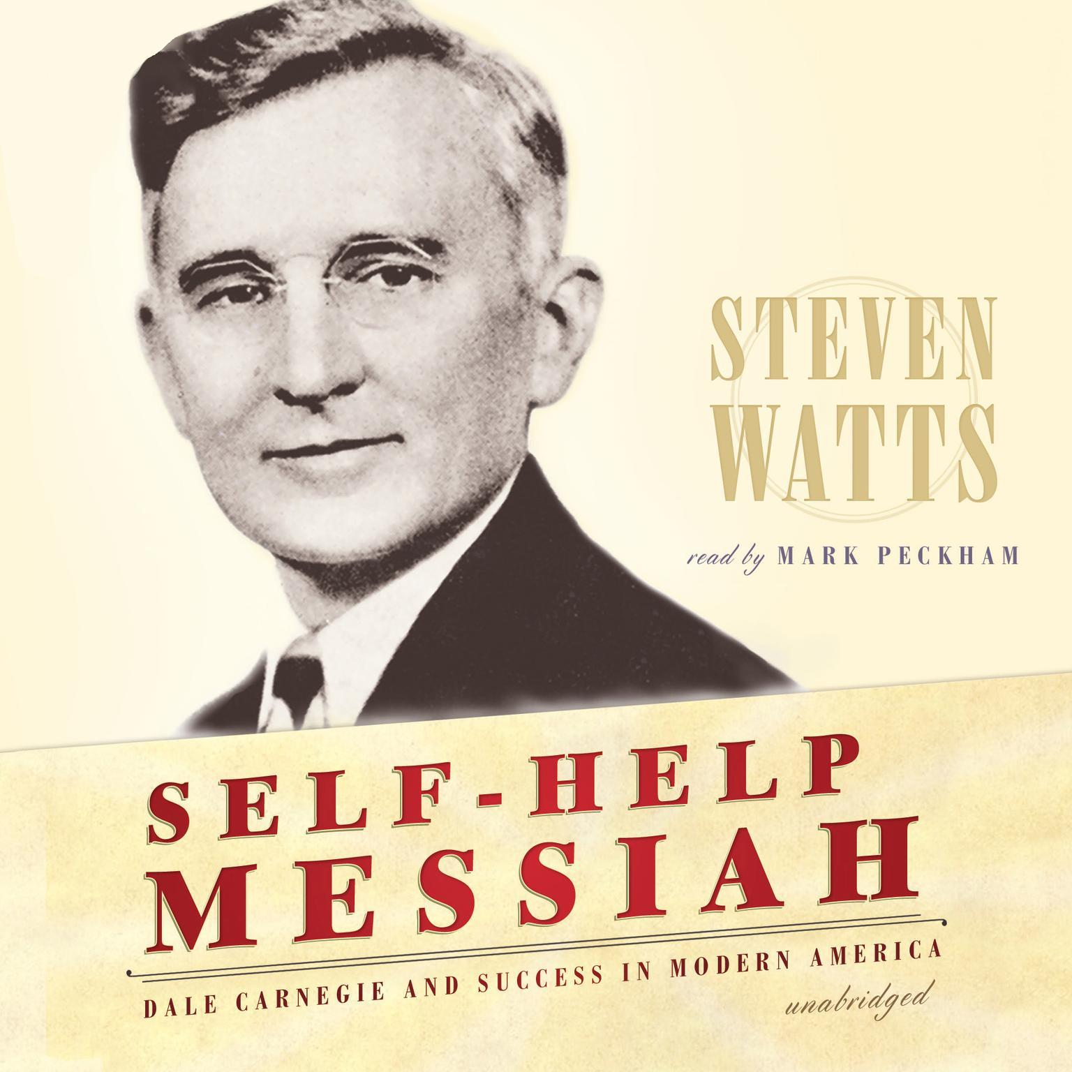 Printable Self-Help Messiah: Dale Carnegie and Success in Modern America Audiobook Cover Art