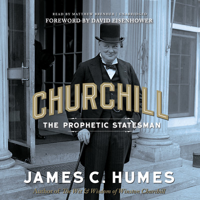 Churchill: The Prophetic Statesman Audiobook, by James C. Humes