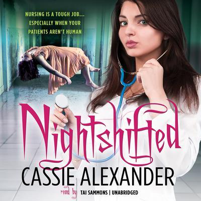 Nightshifted Audiobook, by Cassie Alexander