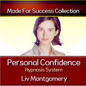 Personal Confidence Hypnosis System, by Liv Montgomery