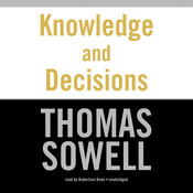 Knowledge and Decisions Audiobook, by Thomas Sowell