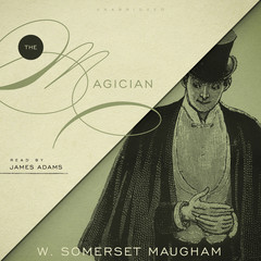 The Magician Audiobook, by W. Somerset Maugham