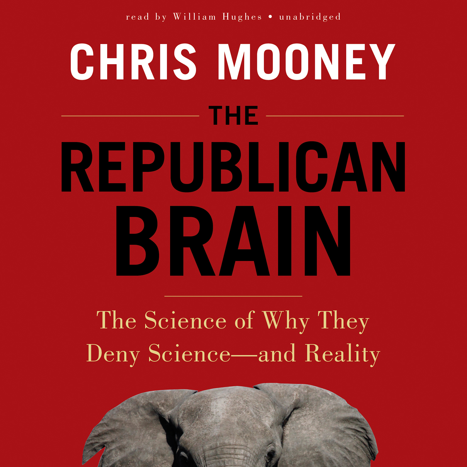 Printable The Republican Brain: The Science of Why They Deny Science—and Reality Audiobook Cover Art