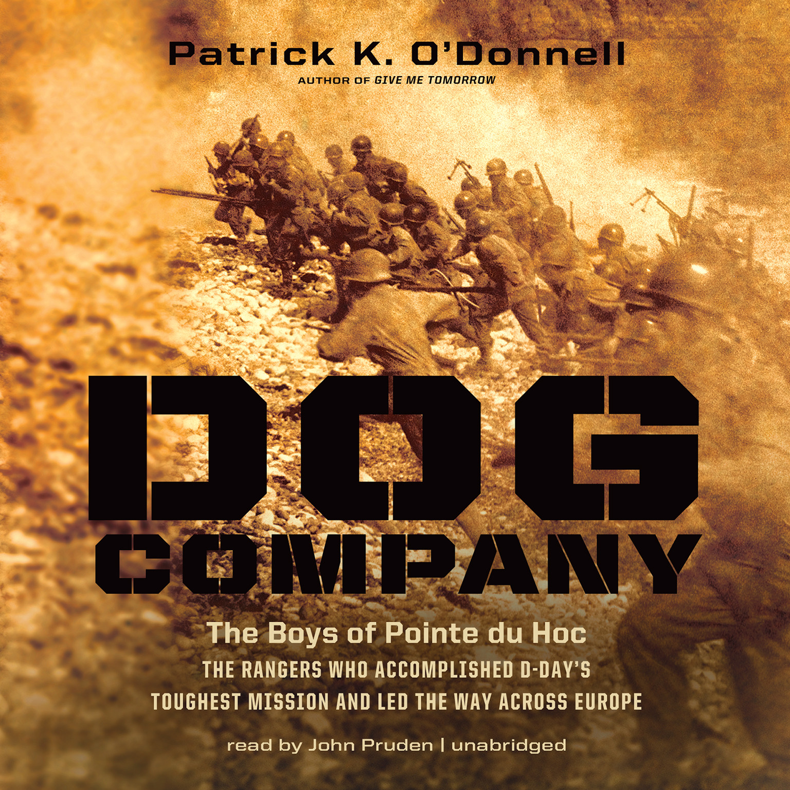 Printable Dog Company: The Boys of Pointe du Hoc—the Rangers Who Accomplished D-Day's Toughest Mission and Led the Way across Europe Audiobook Cover Art