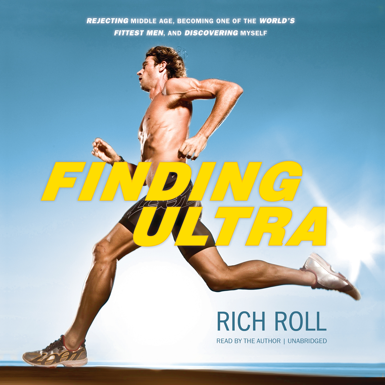 Printable Finding Ultra: Rejecting Middle Age, Becoming One of the World's Fittest Men, and Discovering Myself Audiobook Cover Art